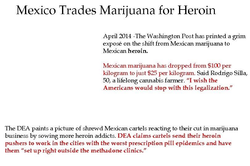 Mexico Trades Marijuana for Heroin April 2014 -The Washington Post has printed a grim