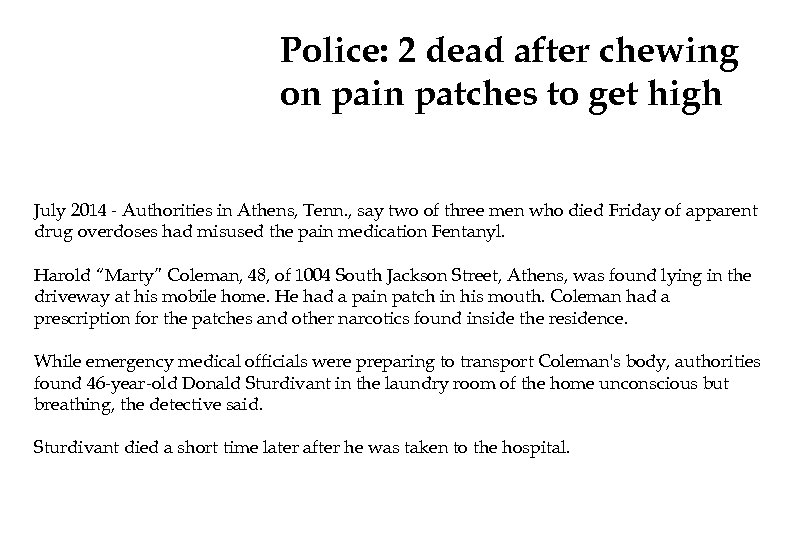 Police: 2 dead after chewing on pain patches to get high July 2014 -
