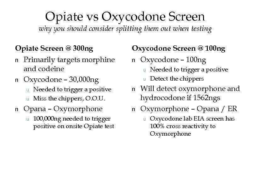 Opiate vs Oxycodone Screen why you should consider splitting them out when testing Opiate