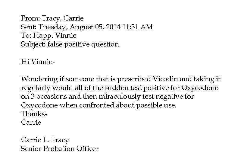 From: Tracy, Carrie Sent: Tuesday, August 05, 2014 11: 31 AM To: Happ, Vinnie