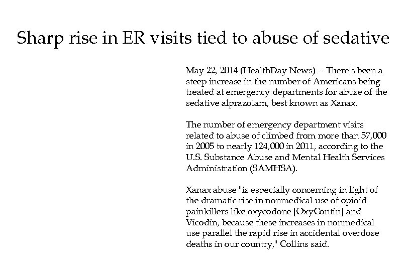 Sharp rise in ER visits tied to abuse of sedative May 22, 2014 (Health.