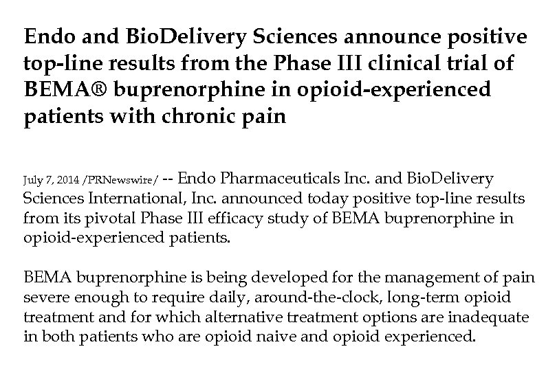 Endo and Bio. Delivery Sciences announce positive top-line results from the Phase III clinical