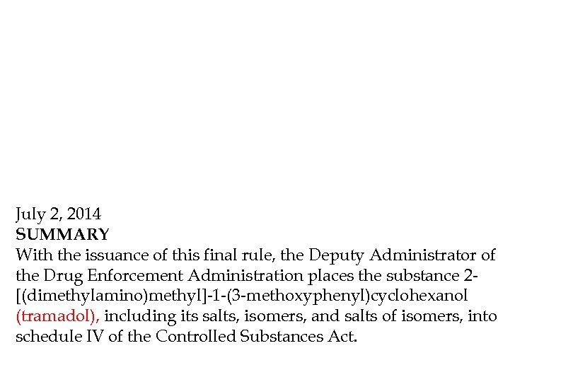 July 2, 2014 SUMMARY With the issuance of this final rule, the Deputy Administrator