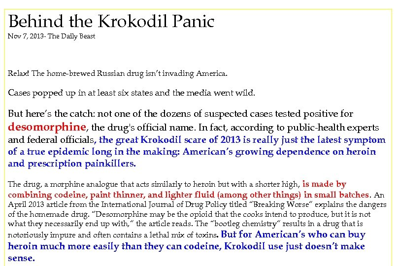 Behind the Krokodil Panic Nov 7, 2013 - The Daily Beast Relax! The home-brewed