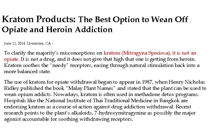Kratom Products: The Best Option to Wean Off Opiate and Heroin Addiction June 11,