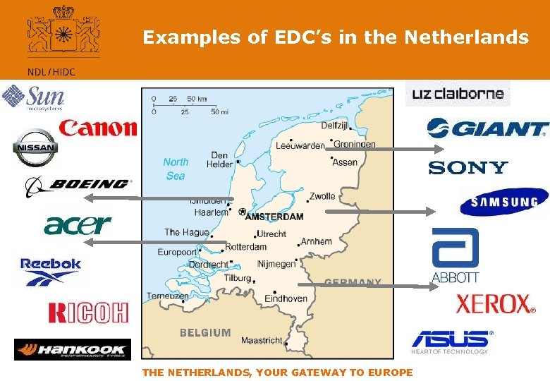 Examples of EDC's in the Netherlands THE NETHERLANDS, YOUR GATEWAY TO EUROPE