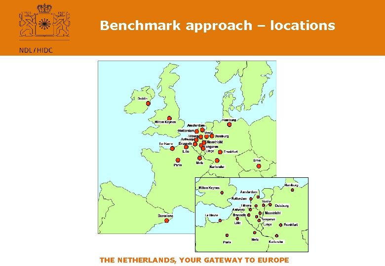 Benchmark approach – locations THE NETHERLANDS, YOUR GATEWAY TO EUROPE