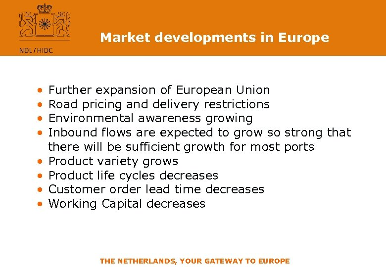 Market developments in Europe • • Further expansion of European Union Road pricing and