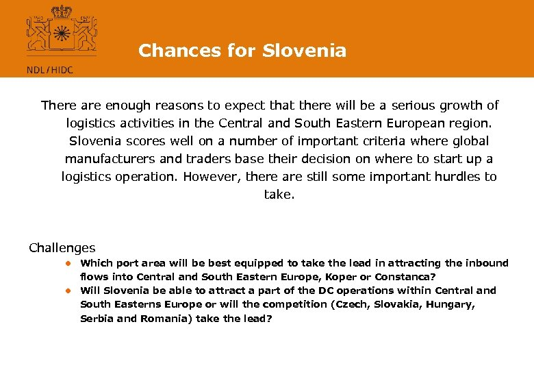 Chances for Slovenia There are enough reasons to expect that there will be a