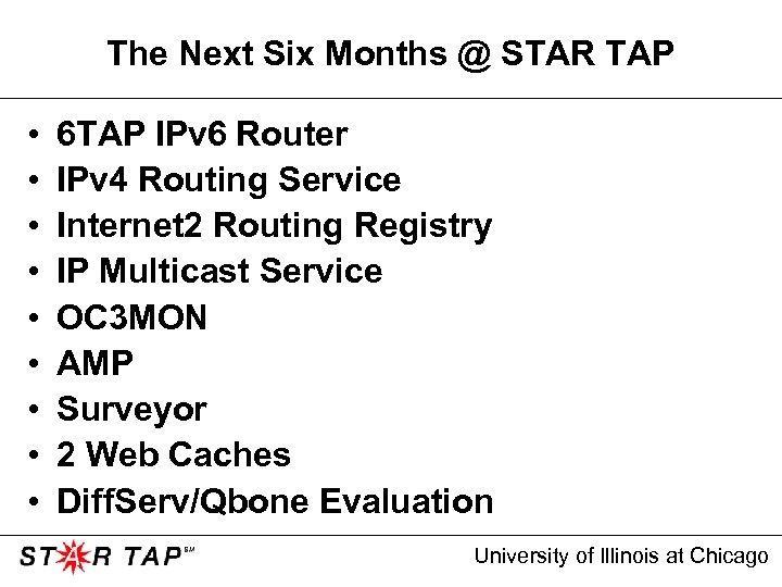 The Next Six Months @ STAR TAP • • • 6 TAP IPv 6