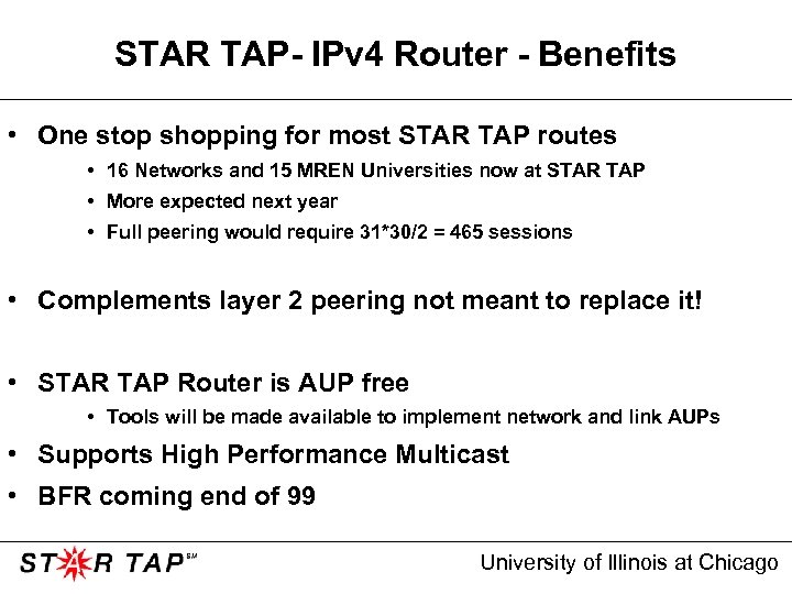 STAR TAP- IPv 4 Router - Benefits • One stop shopping for most STAR