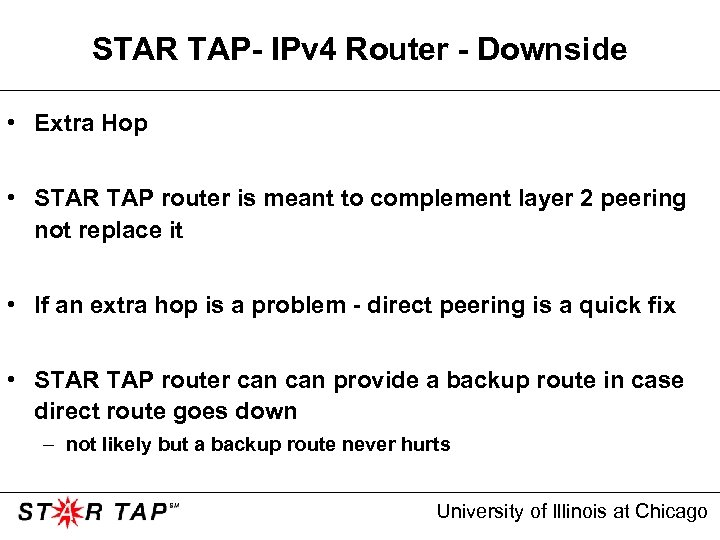 STAR TAP- IPv 4 Router - Downside • Extra Hop • STAR TAP router