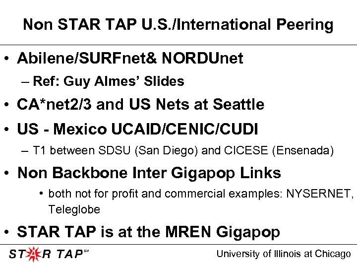 Non STAR TAP U. S. /International Peering • Abilene/SURFnet& NORDUnet – Ref: Guy Almes'