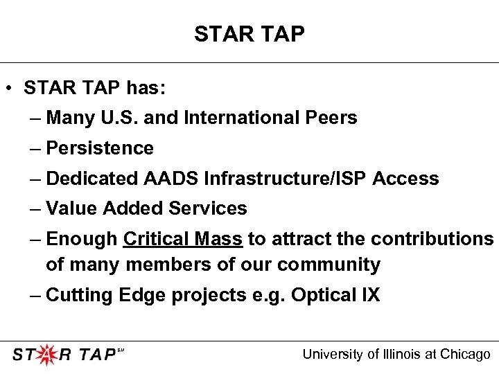 STAR TAP • STAR TAP has: – Many U. S. and International Peers –