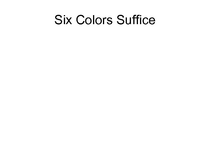Six Colors Suffice