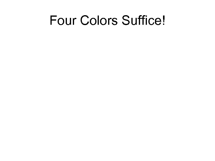 Four Colors Suffice!