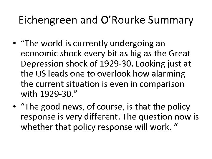 """Eichengreen and O'Rourke Summary • """"The world is currently undergoing an economic shock every"""