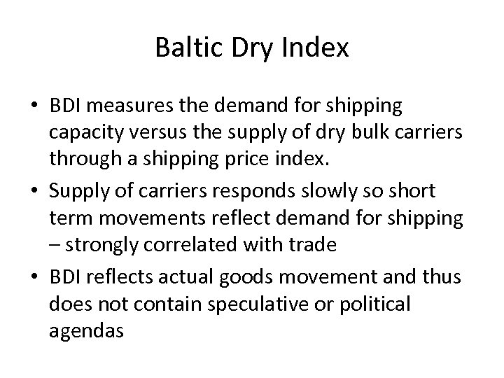 Baltic Dry Index • BDI measures the demand for shipping capacity versus the supply