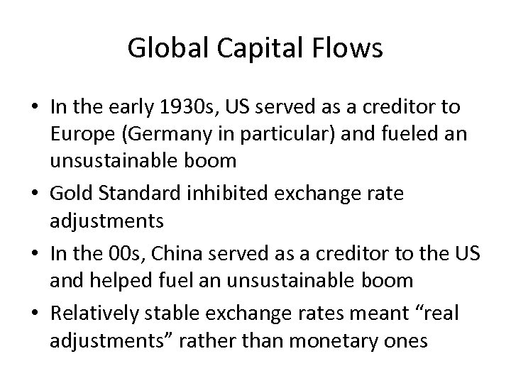 Global Capital Flows • In the early 1930 s, US served as a creditor