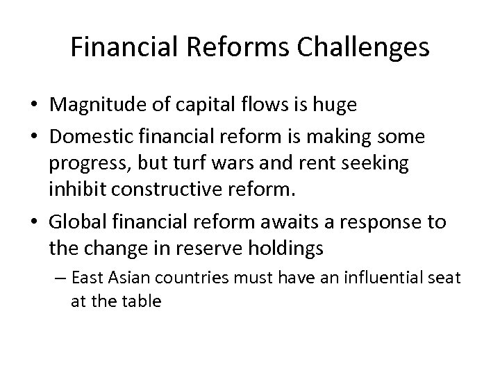 Financial Reforms Challenges • Magnitude of capital flows is huge • Domestic financial reform