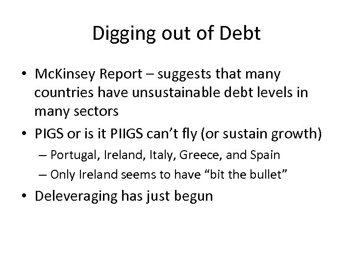 Digging out of Debt • Mc. Kinsey Report – suggests that many countries have