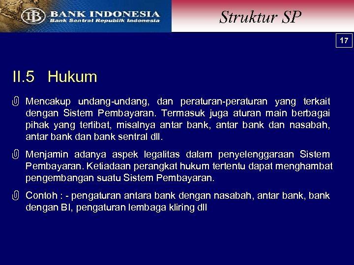 Struktur SP 17 II. 5 Hukum G Mencakup undang-undang, dan peraturan-peraturan yang terkait dengan