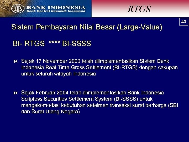 RTGS Sistem Pembayaran Nilai Besar (Large-Value) BI- RTGS **** BI-SSSS 8 Sejak 17 November