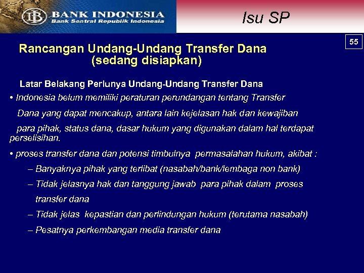 Isu SP Rancangan Undang-Undang Transfer Dana (sedang disiapkan) Latar Belakang Perlunya Undang-Undang Transfer Dana