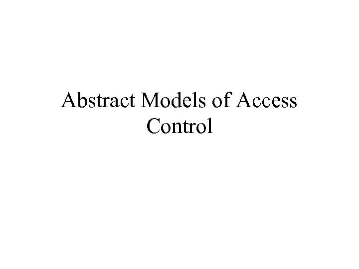 Abstract Models of Access Control