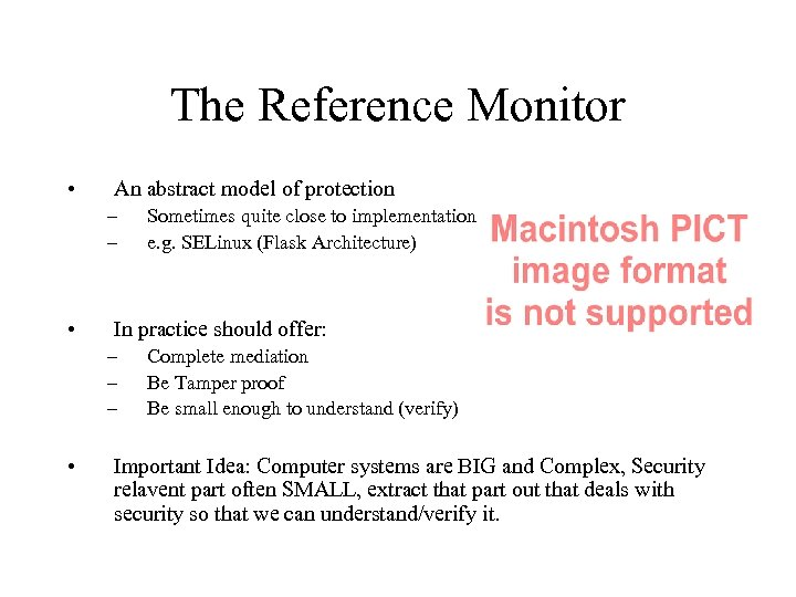 The Reference Monitor • An abstract model of protection – – • In practice