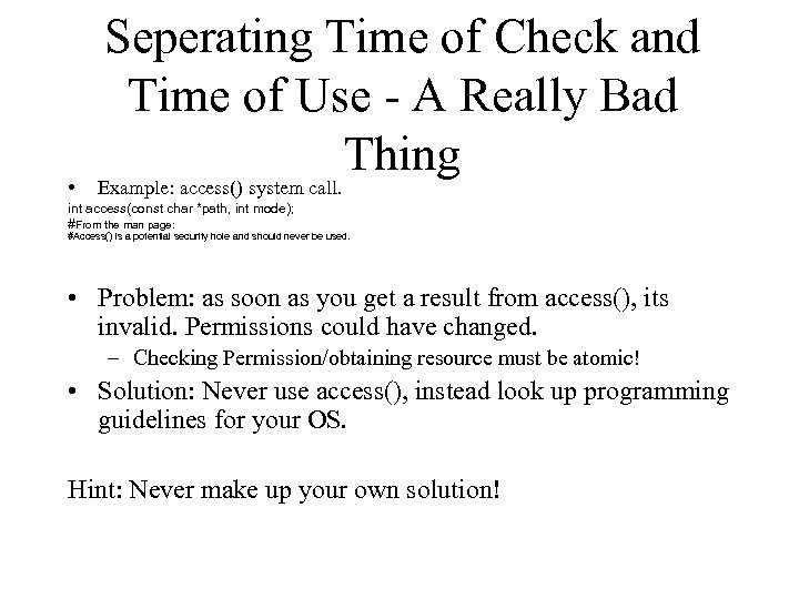 • Seperating Time of Check and Time of Use - A Really Bad