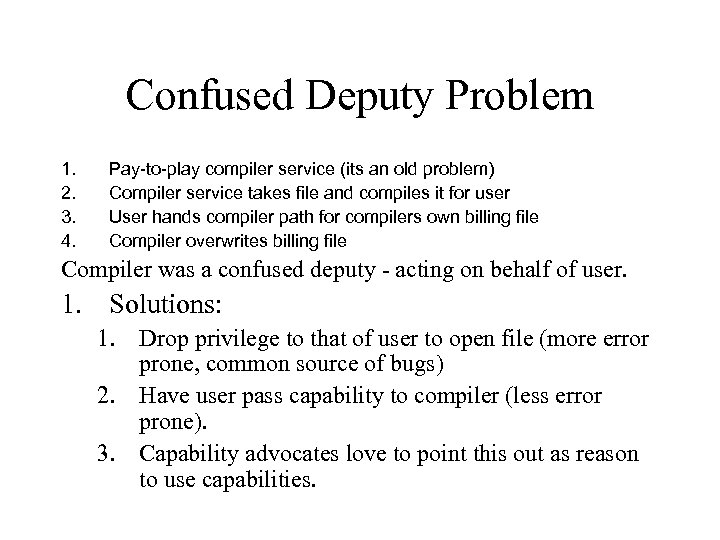 Confused Deputy Problem 1. 2. 3. 4. Pay-to-play compiler service (its an old problem)