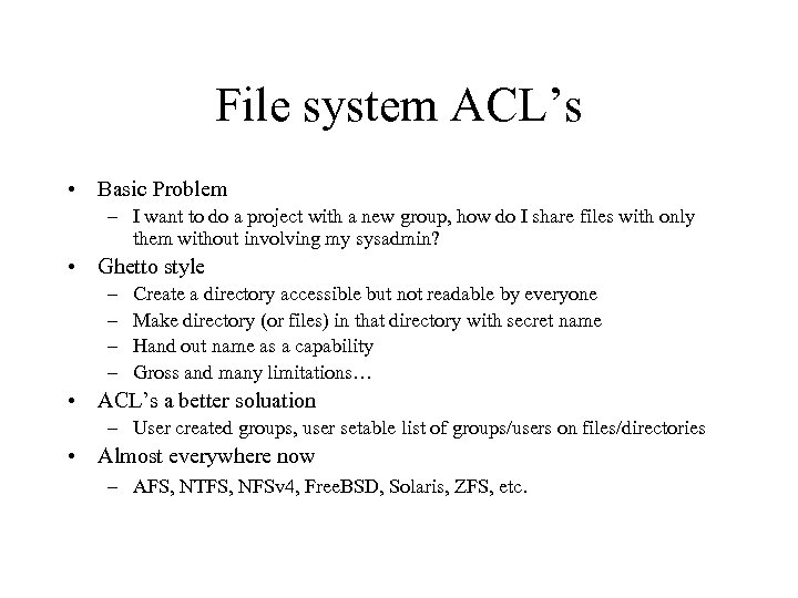 File system ACL's • Basic Problem – I want to do a project with