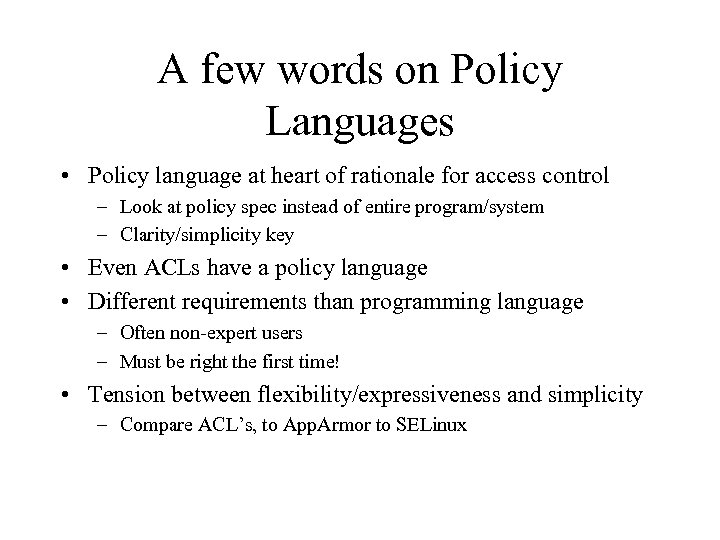 A few words on Policy Languages • Policy language at heart of rationale for
