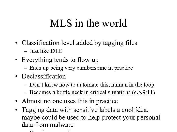 MLS in the world • Classification level added by tagging files – Just like