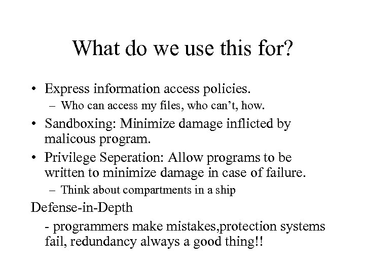 What do we use this for? • Express information access policies. – Who can