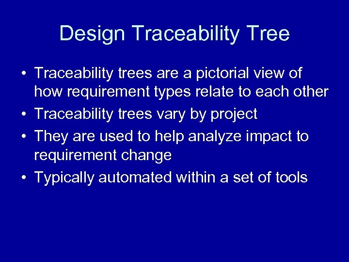 Design Traceability Tree • Traceability trees are a pictorial view of how requirement types