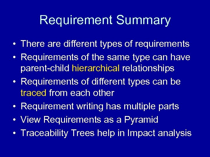Requirement Summary • There are different types of requirements • Requirements of the same