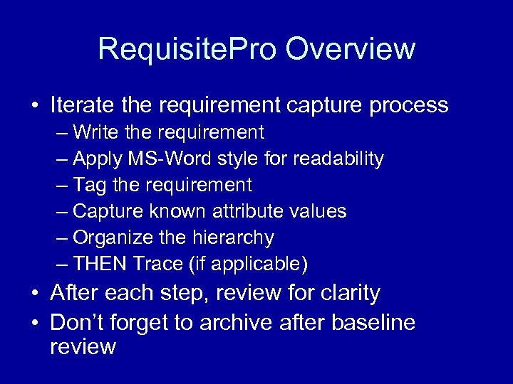 Requisite. Pro Overview • Iterate the requirement capture process – Write the requirement –