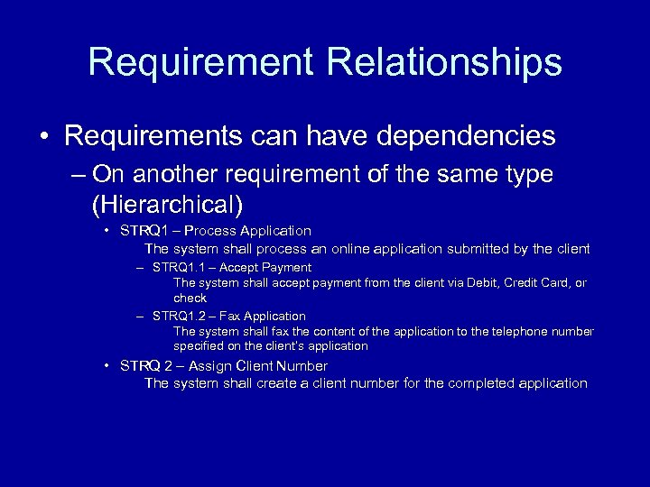 Requirement Relationships • Requirements can have dependencies – On another requirement of the same