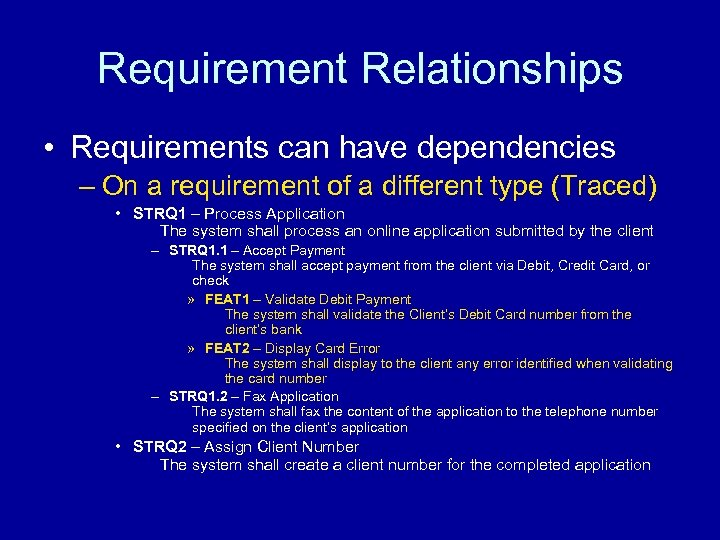 Requirement Relationships • Requirements can have dependencies – On a requirement of a different