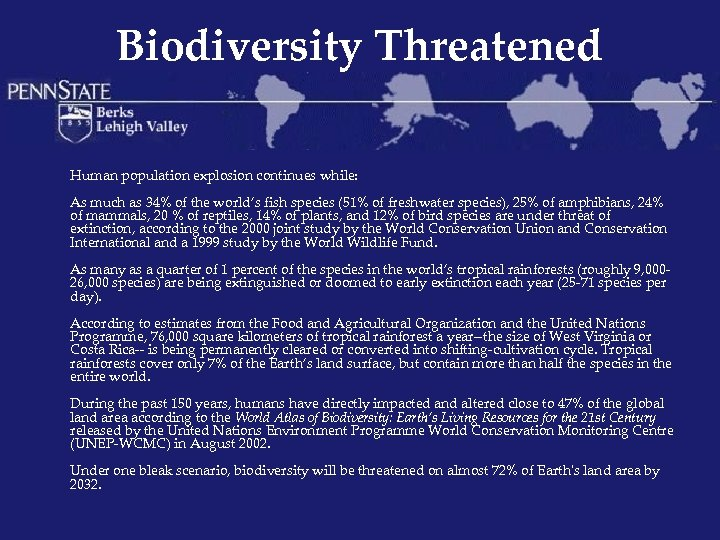 Biodiversity Threatened Human population explosion continues while: As much as 34% of the world's