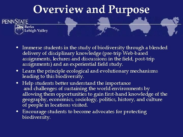 Overview and Purpose • Immerse students in the study of biodiversity through a blended