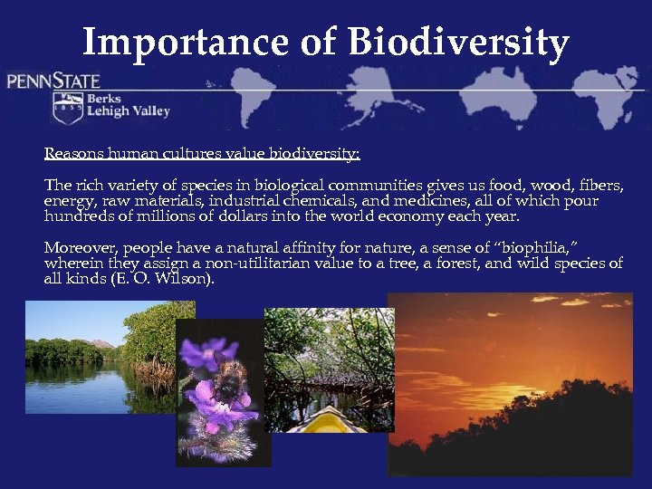 Importance of Biodiversity Reasons human cultures value biodiversity: The rich variety of species in
