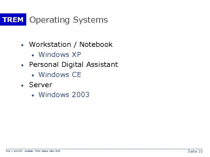 TREM Operating Systems · · · Prof. J. WALTER Workstation / Notebook · Windows