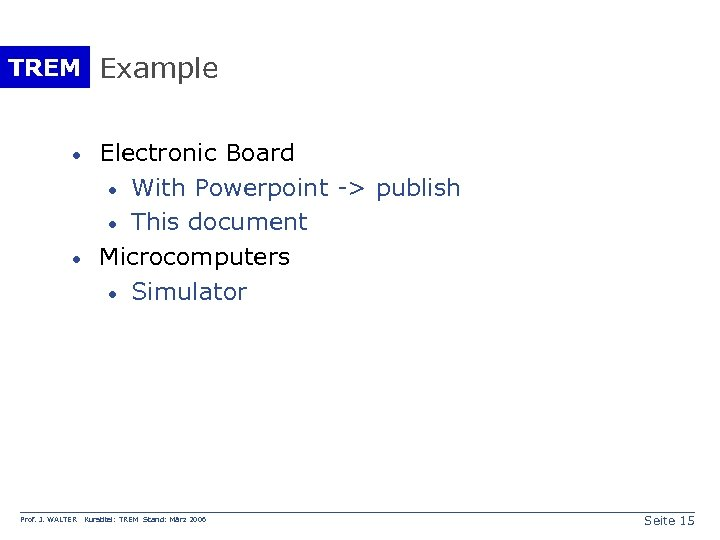 TREM Example · · Prof. J. WALTER Electronic Board · With Powerpoint -> publish
