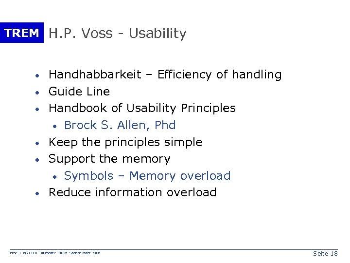 TREM H. P. Voss - Usability · · · Prof. J. WALTER Handhabbarkeit –