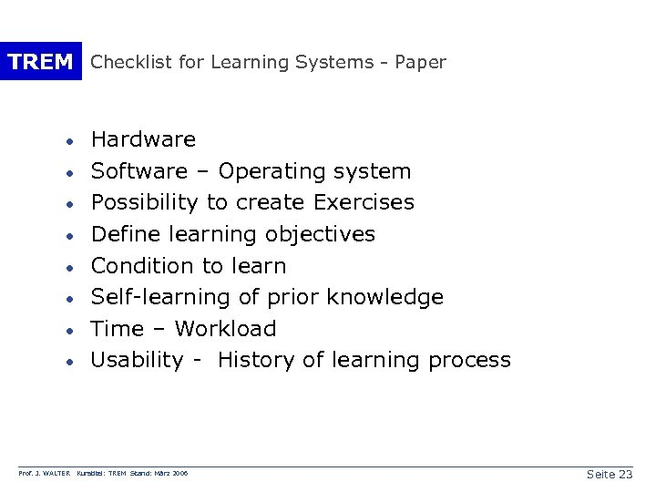 TREM Checklist for Learning Systems - Paper · · · · Prof. J. WALTER