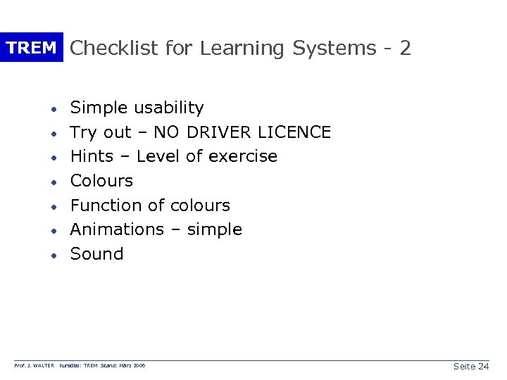 TREM Checklist for Learning Systems - 2 · · · · Prof. J. WALTER