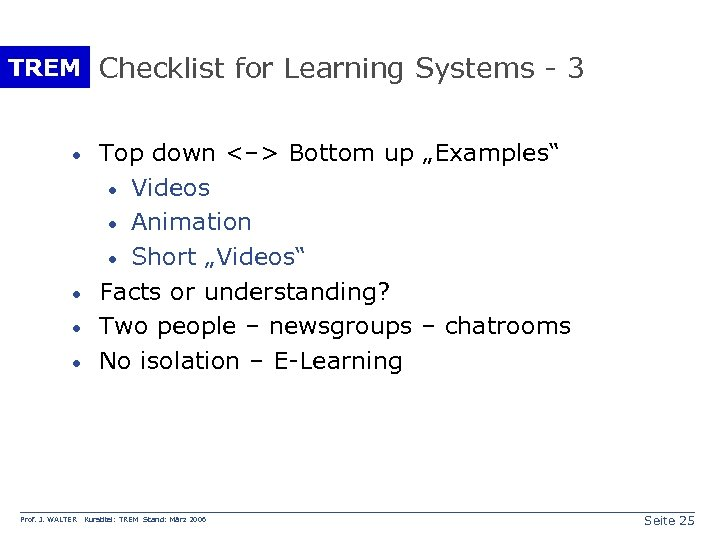 TREM Checklist for Learning Systems - 3 · · Prof. J. WALTER Top down
